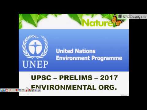 UPSC PRELIMS - 2017 - ENVIRONMENTAL ORG - UN ENVIRONMENT PROGRAMME