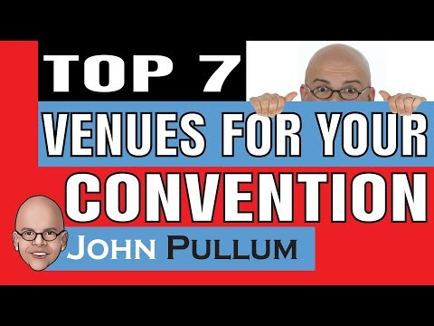 7 Top Venues For Your Meeting Or Convention. #4 Is Great!