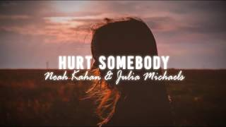 Hurt Somebody - Noah Kahan & Julia Michaels (Lyrics)