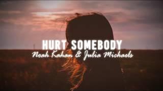Hurt Somebody - Noah Kahan & Julia Michaels (Lyrics)
