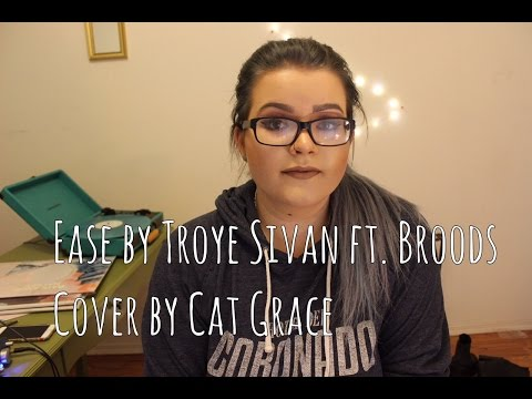 Ease // Troye Sivan ft. Broods (Cover)