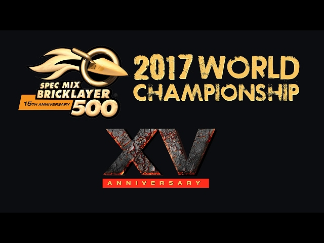 SPEC MIX BRICKLAYER 500 ® 2017   World Championship Recap