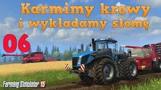 Symulator Farmy 2015 (#06) - Karmimy krowy i wykładamy słomę