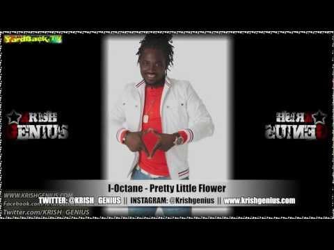 I-Octane - Pretty Little Flower [Contagious Riddim] Feb 2013