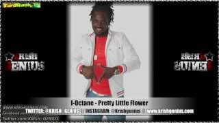 I-Octane - Pretty Little Flower [Contagious Riddim] Feb 2013