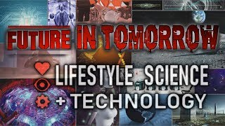 FUTURE TOMORROW. PROMO video about SCIENCE AND TECH, LIFESTYLE, SPACE, NEW TECHNOLOGIES.  FiT