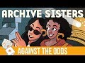 Against the Odds: Archive Sisters