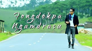 Fongdokpa Ngamdrasu || Roshan & Resmi || Arbin & Linda || Official Music Video Release 2018