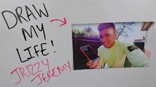 Draw My Life - JRIZZY JEREMY