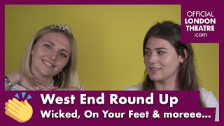 West End Round Up Ep.3 - New Wicked Cast, Gloria Estefan, Matt Cardle & more…