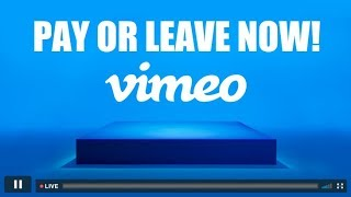 How Vimeo is forcing their users to get the Vimeo PRO subscription, or otherwise close their account