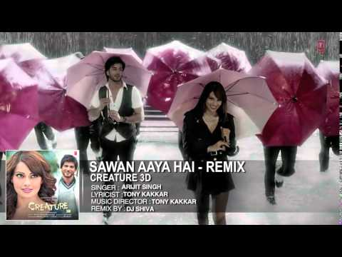 sami Sawan Aaya Hai   Remix Full Song Audio   Creature 3D   Arijit Singh   Bipasha  HIGH