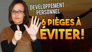 Développement personnel- [6 pièges à éviter]
