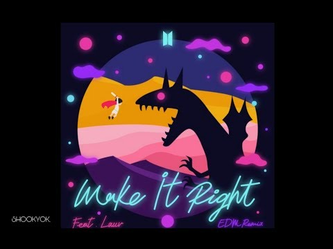BTS 'MAKE IT RIGHT' (ft. LAUV) (EDM REMIX)