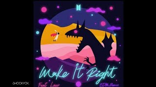 Gambar cover BTS 'MAKE IT RIGHT' (ft. LAUV) (EDM REMIX)