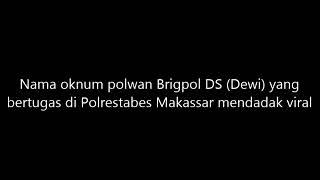 TERUNGKAP!!! Video Brigpol dewi yang viral