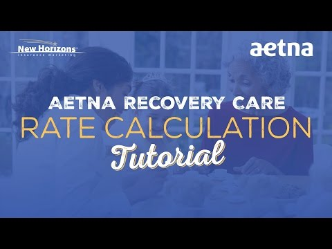 Aetna Recovery Care   Rate Calculation Tutorial
