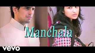 Hasee Toh Phasee - Manchala | Parineeti Chopra, Sidharth