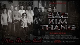 Bắc Kim Thang.+ Oan hồn siêu thoát.Phim ma kinh dị Việt Nam hay nhất.Bắc kim thang trailer