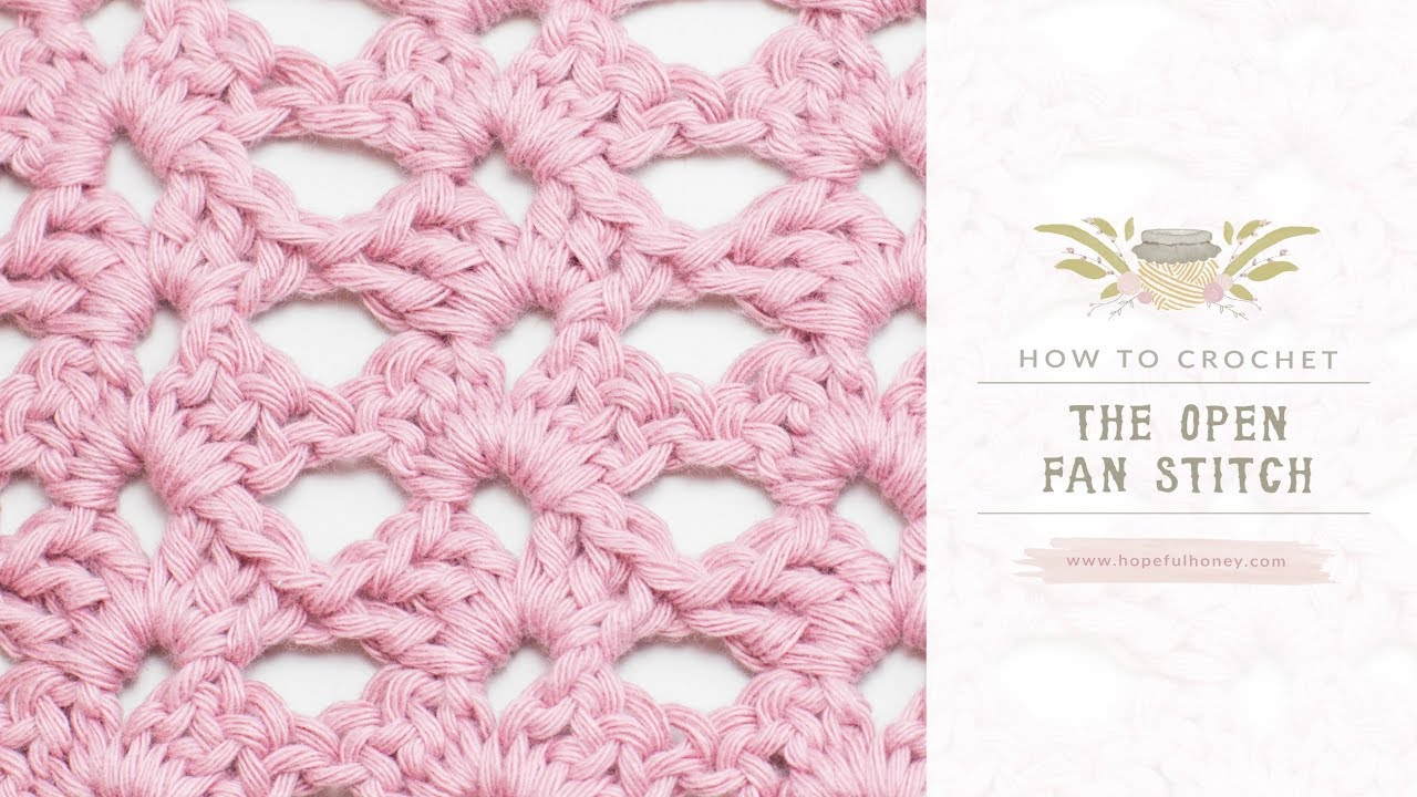 How To: Crochet The Open Fan Stitch | Easy Tutorial by Hopeful Honey