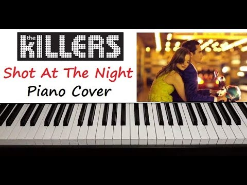 "The Killers - "" Shot At The Night "" Piano Cover"