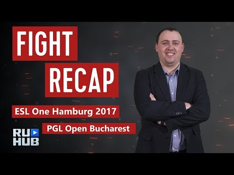 Fight Recap: PGL Open Bucharest | ESL One Hamburg 2017