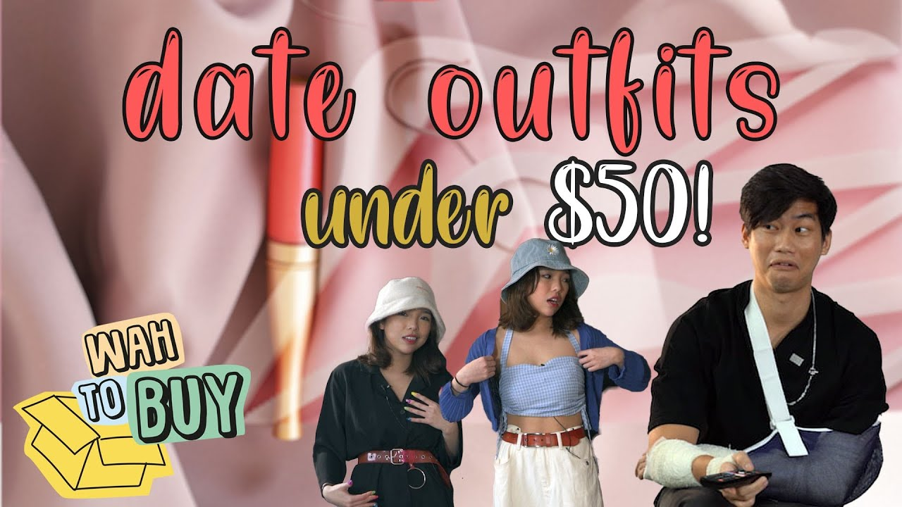 Date Outfits Under $50! | Wah! To Buy