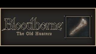 Bloodborne - Old Hunter Bone - Overview