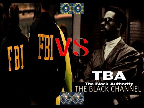 FBI CIA VS TBA THE BLACK AUTHORITY CHANNEL Response To 'Inappropriate Material'