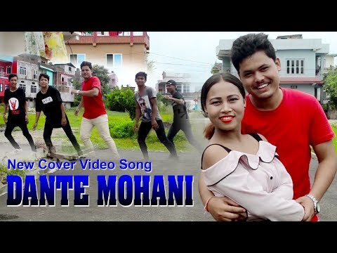 New Nepali Cover Video Song | DANTE MOHANI | 2075/2018
