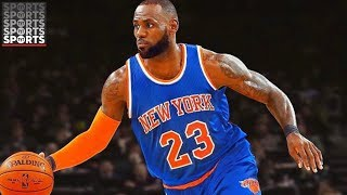 Will The New York Knicks Be LeBron's Next Team?