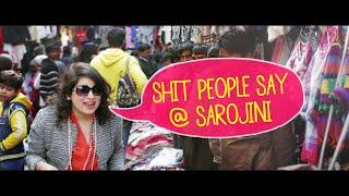 shit people say sarojini nagar edition