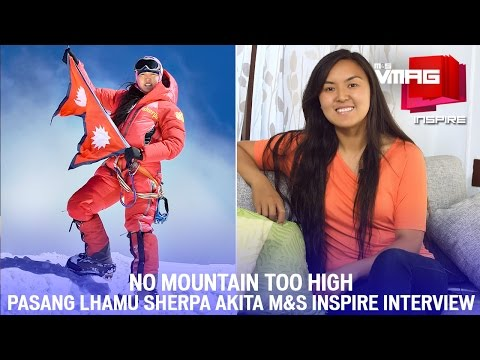 Pasang Lhamu Sherpa Akita Interview | No Mountain Too High | M&S INSPIRE | M&S VMAG