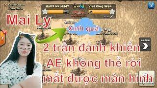 NMT | Clash of clans | Mai Ly và 2 trận đánh hay đến từng mini giây