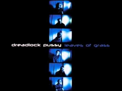 Dreadlock Pussy - Leave Of Grass (2001) [Full Album/EP]