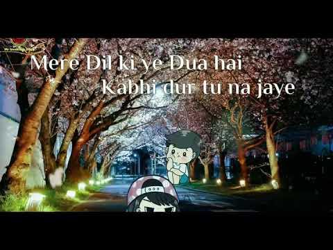New Lovely Status Song Mere Dil Ki Ye Dua Hai  Kabhi Dur Tu Na Jaye Tere Bina Ho Jeena 😢😢