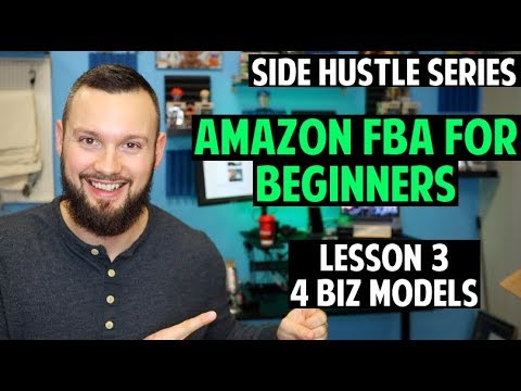 Amazon FBA Course for Beginners   Lesson 3 - 4 Business Models thumbnail