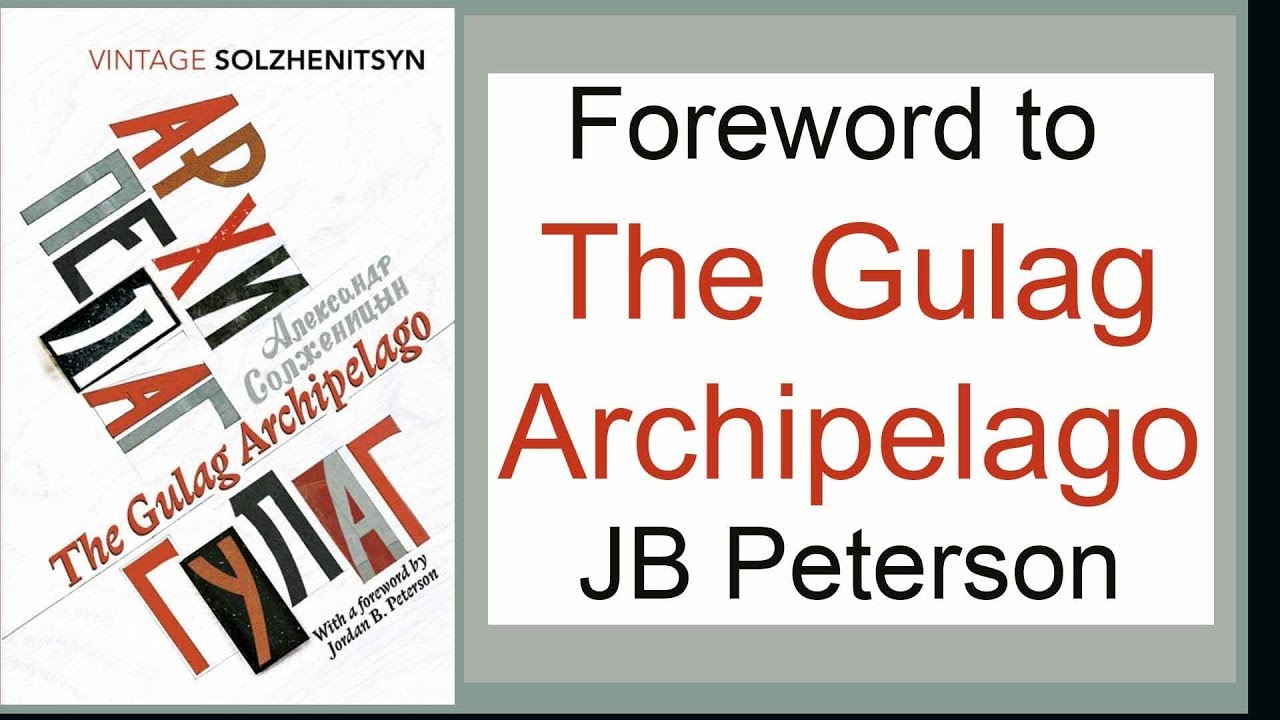 Jordan Peterson Reads New Foreward to The Gulag Archipelago: 50th