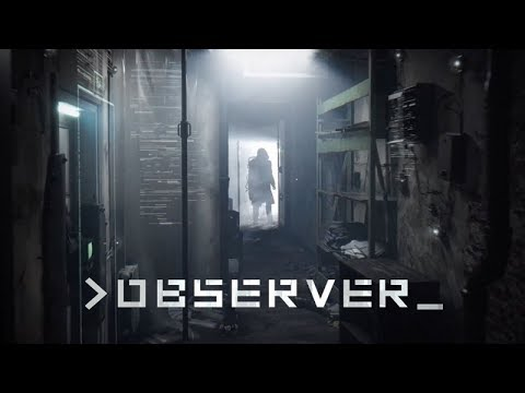 OBSERVER - Gameplay Demo (Cyberpunk Horror Game) 2017 Developer Gameplay