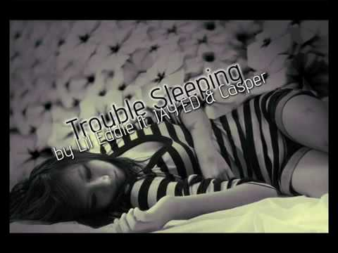 Lil Eddie ft. JAY'ED & Casper - Trouble Sleeping