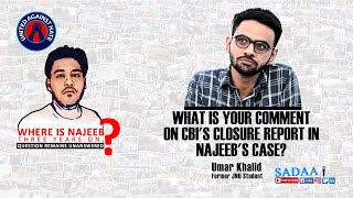 What is your comment on CBI's closure report in Najeeb's case? || Umar Khalid || SADA Times