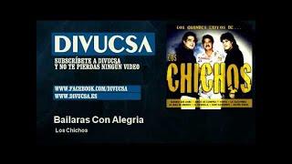 Los Chichos - Bailaras Con Alegria - Divucsa