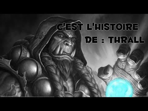 C'est l'histoire de : Thrall