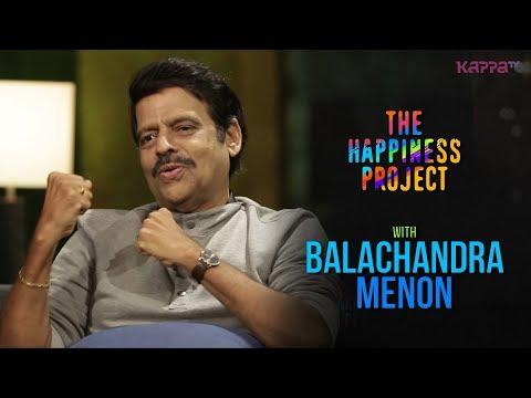 Balachandra Menon - The Happiness Project - Kappa TV