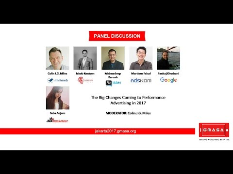 GMASA'17 Jakarta: Panel Discussion - The big Changes Coming to performance Advertising in 2017