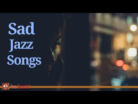Sad, Melancholic Jazz Songs | Beautiful, Emotional Jazz Music