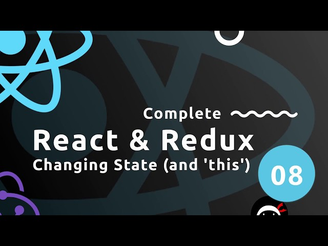 Complete React Tutorial (& Redux) #8 - Changing State (and 'this')