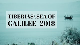 TIBERIAS SEA OF GALILEE 2018  طبريا