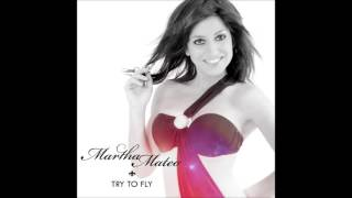 Martha Mateo   Try to fly Radio Edit
