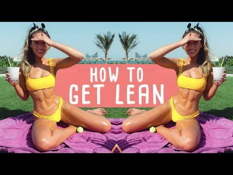 How To Get LEAN & Maintain It! Top Tips To Lean Physique